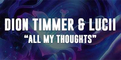 Dion Timmer & Lucii – All My Thoughts